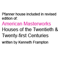 Zoka Zola Pfanner House published in American Masterworks by Kenneth Frampton